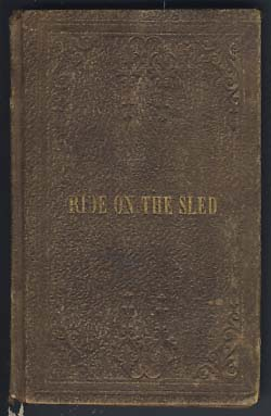 The Ride on the Sled: or the Punishment of Disobedience. Written for the New England Sabbath School Union, and Revised by the Committee of Publication.