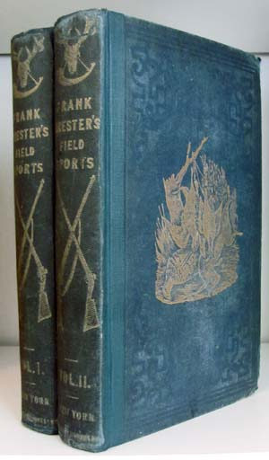Frank Forester's Field Sports of the United States, and British Provinces, of North America. Henry William Herbert.