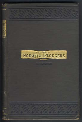 Horatio Plodgers: A Story of To-Day. Samuel Harden Church.