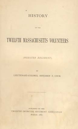History of the Twelfth Massachusetts Volunteers (Webster Regiment). Benjamin F. Cook.