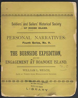 Personal Narratives of Events in the War of the Rebellion, Being Papers Read Before the Rhode Island Soldiers and Sailors Historical Society. William L. Welch.