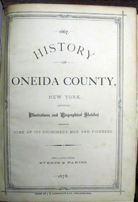 History of Oneida County, New York. With Illustrations and Biographical Sketches of Some of Its Prominent Men and Pioneers.