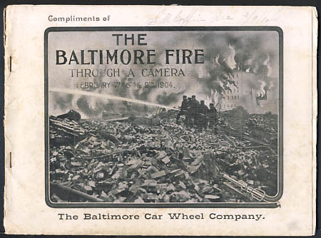 Souvenir of the Baltimore Fire, February 7th, 8th and 9th, 1904, as Seen Through a Camera. Jack Hemment.