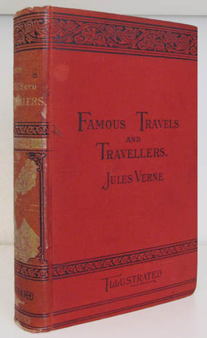 Famous Travels and Travellers. Jules Verne.