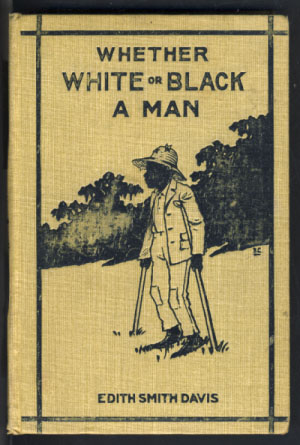 Whether White or Black a Man. Edith Smith Davis.