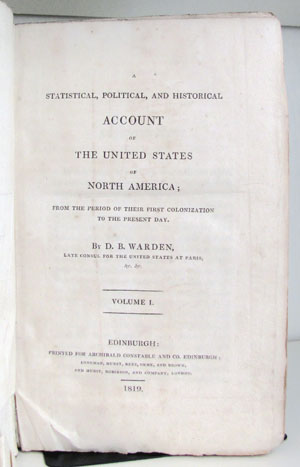 A Statistical, Political, and Historical Account of the United States of North America; from the Period of Their First Colonization to the Present Day. David Baillie Warden.
