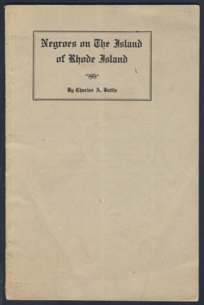 Negroes on the Island of Rhode Island. Charles A. Battle.