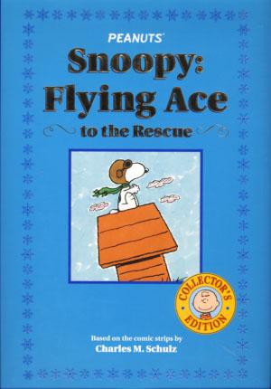 Snoopy: Flying Ace to the Rescue. Charles M. Schulz.