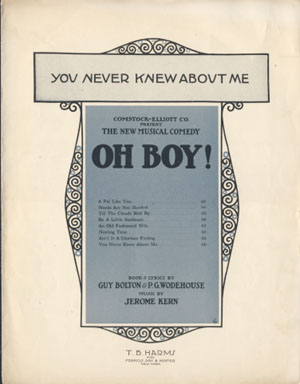Sheet Music for the Song You Never Knew About Me from the Musical Oh Boy! with Music by Jerome Kern. P. G. Wodehouse, Guy Bolton.