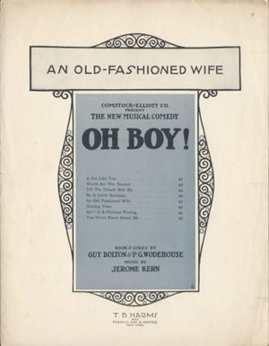 Sheet Music for the Song An Old Fashioned Wife from the Musical Oh Boy! with Music by Jerome Kern. P. G. Wodehouse, Guy Bolton.