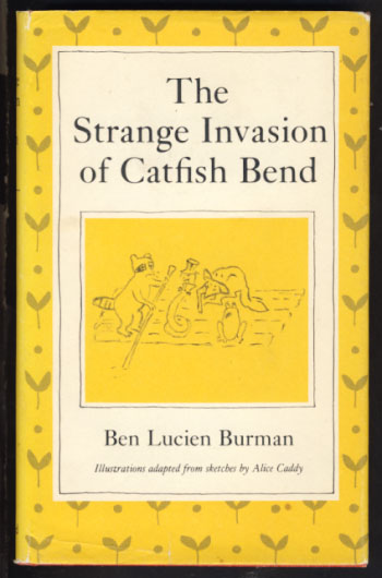 The Strange Invasion of Catfish Bend. Ben Lucien Burman.