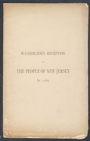 Washington's Reception by the People of New Jersey in 1789. William S. Stryker.