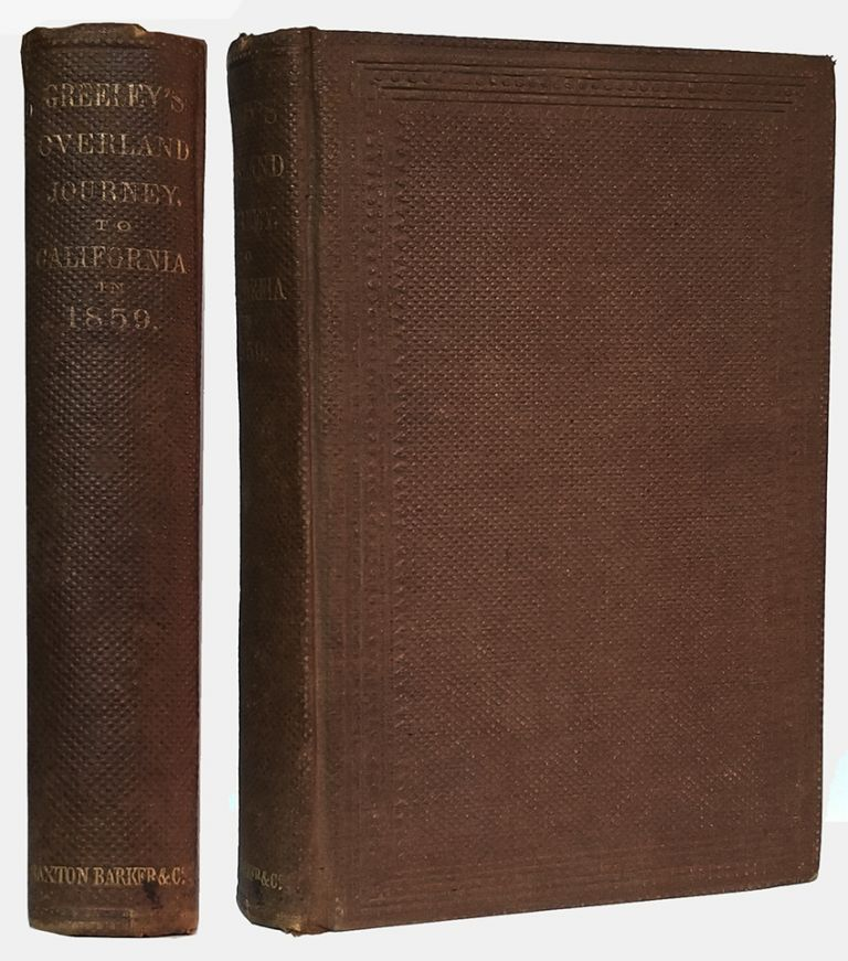 An Overland Journey, from New York to San Francisco, in the Summer of 1859. Horace Greeley.