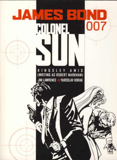 James Bond 007: Colonel Sun. Kingsley Amis, Jim Lawrence, Yaroslav Horak.