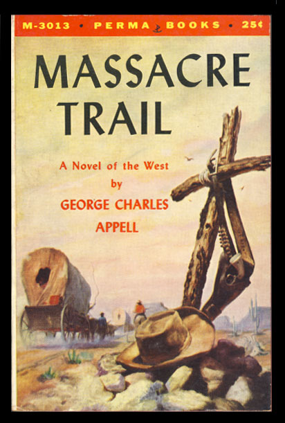 Massacre Trail. George Charles Appell.