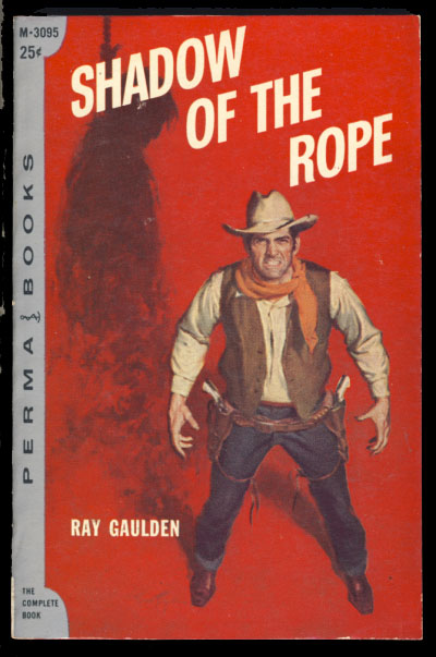Shadow of the Rope. Ray Gaulden.