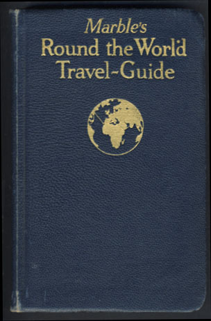 Marble's Round the World Travel-Guide. Fully Illustrated. Maps -- Itineraries. Fred E. Marble.