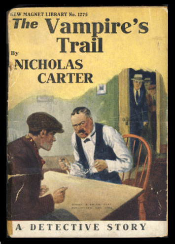 The Vampire's Trail, or, Nick Carter and the Policy King. Nicholas Carter, Walter Bertram Foster.