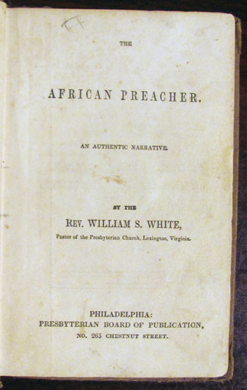 The African Preacher. An Authentic Narrative. William S. White.