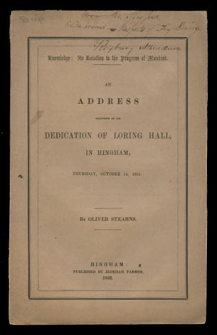 Knowledge: Its Relation to the Progress of Mankind. An Address Delivered at the Dedication of Loring Hall, in Hingham, Thursday, October 14, 1852. Oliver Stearns.
