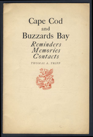 Cape Cod and Buzzards Bay: Reminders, Memories, Contacts. Thomas A. Tripp.