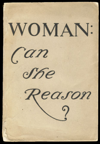 "Woman: Can She Reason? The Famous ""Cynic"" Correspondence in The New York Times Saturday Review of Books and Art. Francis Withing Halsey, ed., The New York Times Saturday Review."