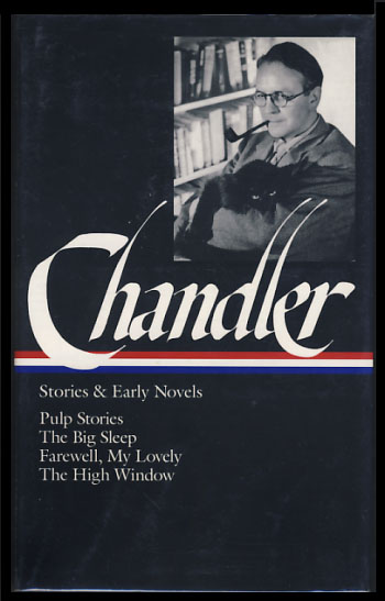 Stories and Early Novels. Pulp Stories. The Big Sleep. Farewell, My Lovely. The High Window. Raymond Chandler.