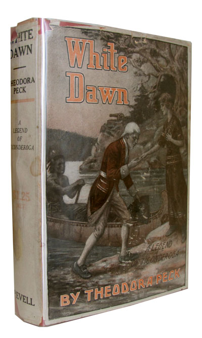 White Dawn: A Legend of Ticonderoga. Theodora Peck.