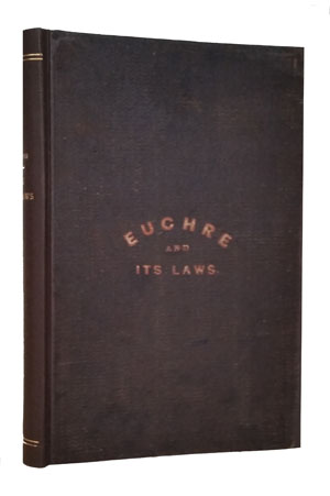 The Law and Practice of the Game of Euchre. By a Professor. Charles Henry Wharton Meehan.