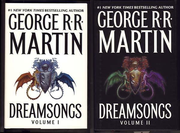 Dreamsongs Volume I and II. George R. R. Martin.