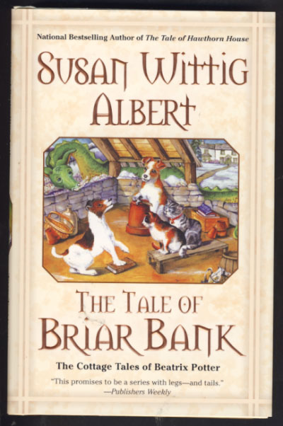 The Tale of Briar Bank. Susan Wittig Albert.