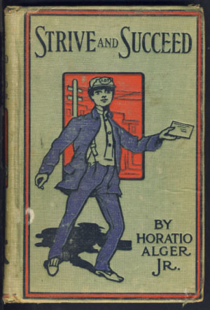 Strive and Succeed; or, The Progress of Walter Conrad. Horatio Alger, Jr.