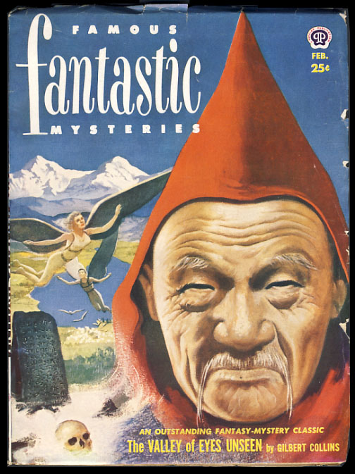The Valley of Eyes Unseen in Famous Fantastic Mysteries February 1952. Gilbert Collins.