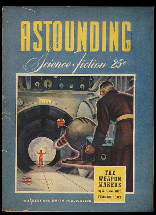 The Weapon Makers Part 1 in Astounding Science Fiction February 1943. Alfred Elton van Vogt.