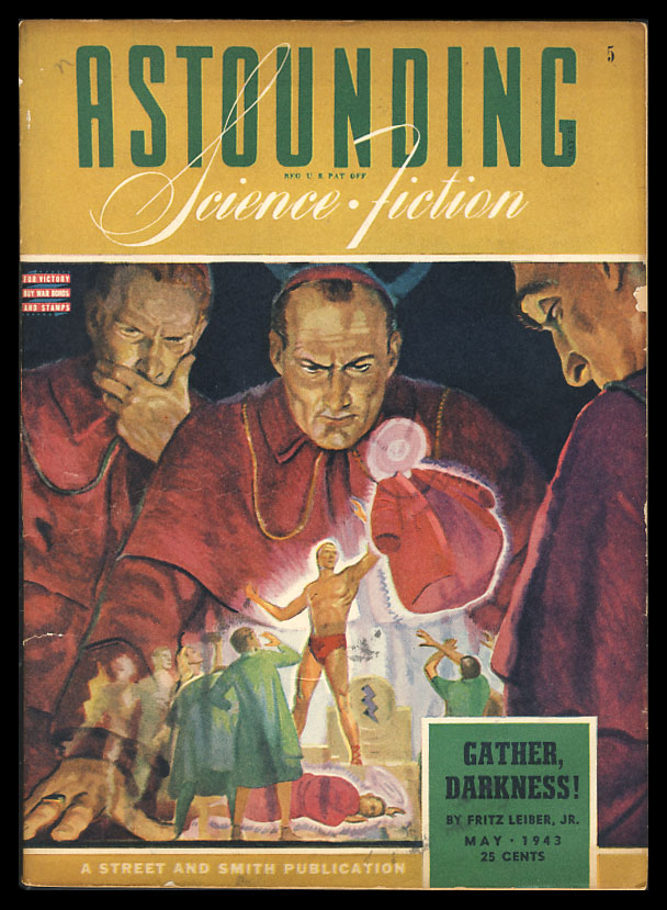 Gather, Darkness! Part One in Astounding Science-Fiction May 1943. Fritz Leiber.