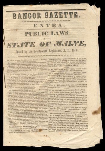 Bangor Gazette. Extra. Public Laws of the State of Maine, Passed by the Twenty-Sixth Legislature, A. D., 1846. ME Bangor.