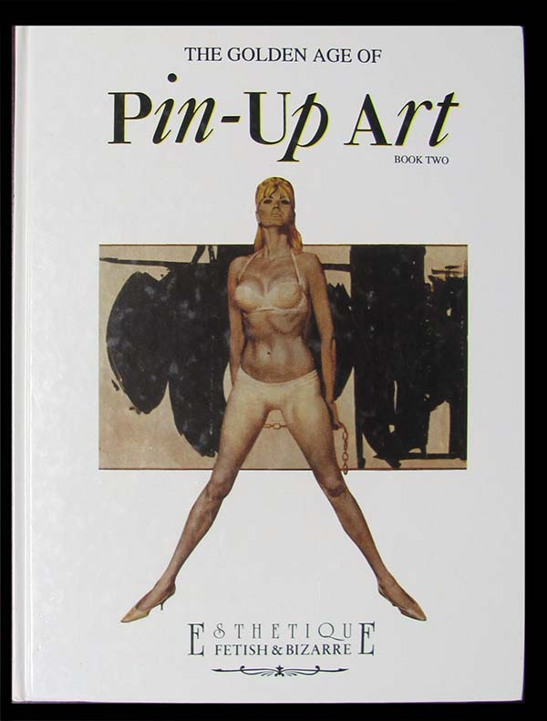 The Golden Age of Pin-Up Art Book Two. Alberto Becattini.