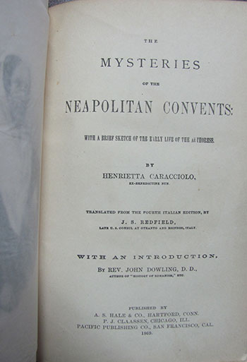 The Mysteries of the Neapolitan Convents: With a Brief Sketch of the Early Life of the Authoress. Translated from the Fourth Italian Edition, by J. S. Redfield, Late U. S. Consul at Otranto and Brindisi, Italy. With an Introduction, by Rev. John Dowling, D. D. Henrietta Caracciolo.