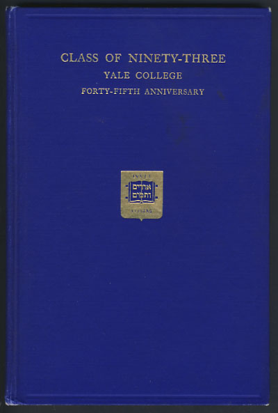 Forty-Fifth Anniversary Reunion. Class of Ninety-Three. Yale College June 18-22, 1938. Including Biographical Material Supplementing the Biographical Sketches of the Class Contained in the Thirty-Five-Year Record. Walt Disney.