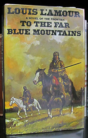 To the Far Blue Mountains. Louis L'Amour.