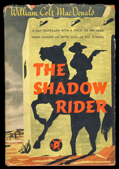 The Shadow Rider. William Colt MacDonald.