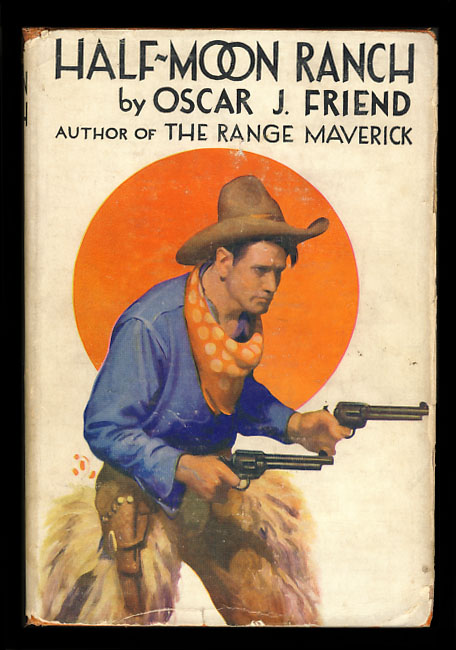 Half-Moon Ranch. Oscar J. Friend.