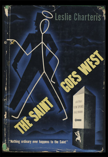 The Saint Goes West: Some Further Exploits of Simon Templar. Leslie Charteris.