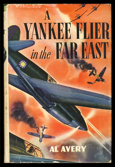 A Yankee Flier in the Far East. Al Avery.