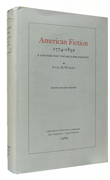 American Fiction 1774-1850. A Contribution Toward a Bibliography. Lyle H. Wright.