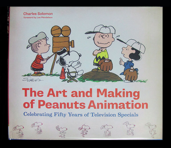 The Art and Making of Peanuts Animation. Charles Solomo, Charles M. Schulz.