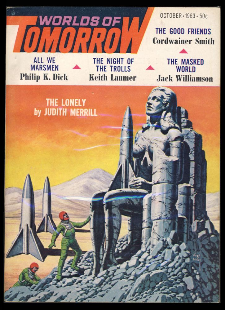 All We Marsmen (Martian Time-Slip) Part Two in Worlds of Tomorrow October 1963. Philip K. Dick.