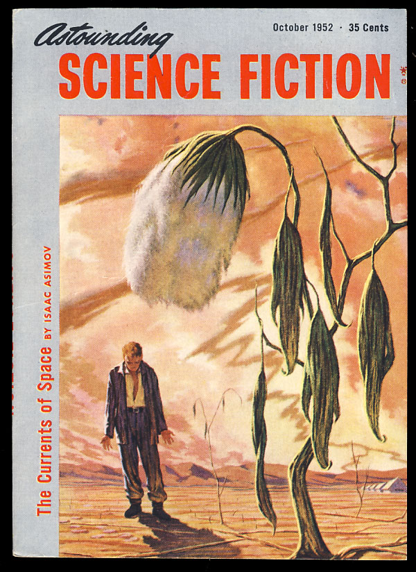 The Currents of Space in Astounding Science Fiction October, November and December 1952. Isaac Asimov.