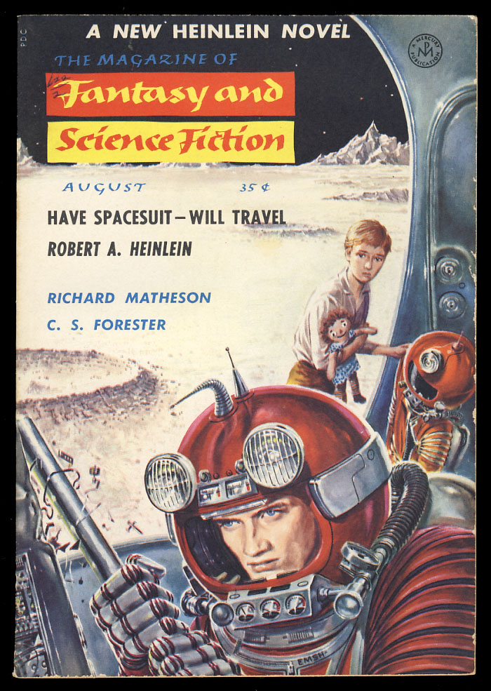 Have Spacesuit -- Will Travel in The Magazine of Fantasy and Science Fiction August, September and October1958. Robert A. Heinlein.