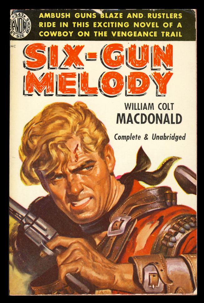 Six-Gun Melody. William Colt MacDonald.
